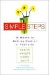 Simple Steps: 10 Weeks to Getting Control of Your LIfe - Lisa Lelas, Linda McClintock, Beverly Zingarella