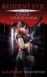 Resident Evil: Code Veronica by S.D. Perry (Dec 18 2012) - S.D. Perry