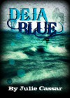 Deja Blue - Julie Cassar