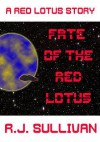 Fate of the Red Lotus - R J Sullivan, Rodney Carlstrom
