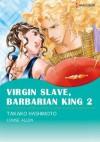 Virgin Salve, Barbarian King 2 (Harlequin comics) - Takako Hashimoto, Louise Allen