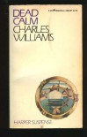 Dead Calm (Perennial library) - Charles F. Williams
