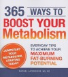 365 Ways to Boost Your Metabolism: Everyday Tips to Achieve Your Maximum Fat-Burning Potential - Rachel Laferriere