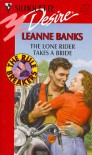 Lone Rider Takes A Bride (The Rulebreakers) (Silhouette Desire) - Leanne Banks