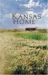 Kansas Home: Hearts Adrift Find a Place to Dwell in Four Romantic Stories - Tracey Bateman