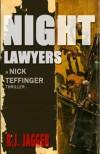 Night Lawyers (Nick Teffinger Thriller) - R.J. Jagger, Jack Rain