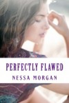 Perfectly Flawed - Nessa Morgan
