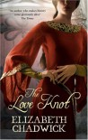 The Love Knot - Elizabeth Chadwick