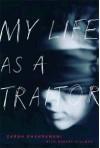 My Life as a Traitor: An Iranian Memoir - Zarah Ghahramani
