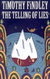 The Telling of Lies - Timothy Findley