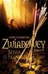 Zwiadowcy. Bitwa o Skandię - John Flanagan