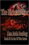 The Heart of War (Of War #1) - Lisa Beth Darling