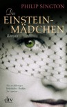 Das Einstein-Mädchen: Roman - Philip Sington