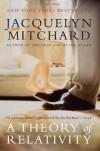 A Theory of Relativity: A Novel - Jacquelyn Mitchard