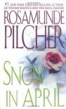 Snow In April - Rosamunde Pilcher