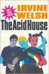 The Acid House - Irvine Welsh