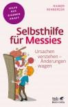 Selbsthilfe für Messies: Ursachen verstehen - Änderungen wagen (Fachratgeber Klett-Cotta) - Rainer Rehberger