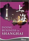 Doing Business in Shanghai - China Knowledge Press PTE LTD