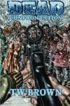 DEAD: Confrontation (Volume 6) - T.W. Brown, Shawn Conn