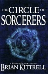 The Circle of Sorcerers - Brian Kittrell, Lynn O'Dell