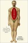 Anatomies: A Cultural History of the Human Body - Hugh Aldersey-Williams