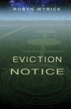 Eviction Notice - Robyn Wyrick