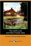 The Laird's Luck and Other Fireside Tales (Dodo Press) - Arthur Quiller-Couch