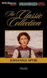 Heidi (Classic Collection (Brilliance Audio)) - Johanna Spyri