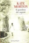 Il giardino dei segreti - Kate Morton, Alessandra Emma Giagheddu