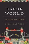 The Error World: An Affair with Stamps - Simon Garfield