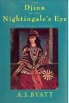 The Djinn and the Nightingale's Eye: Five Fairy Stories - A.S. Byatt
