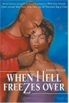 When Hell Freezes Over: A Novel - Darrien Lee