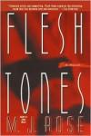 Flesh Tones - M.J. Rose, Kris Tobiassen