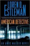 American Detective - Loren D. Estleman