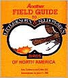 Another Field Guide to Little Known and Seldom Seen Birds of North America - Ben Sill, Cathryn Sill, John C. Sill