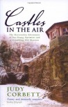 Castles in the Air: The Restoration Adventures of Two Young Optimists and a Crumbling Old Mansion - Judy Corbett