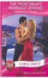 The Frenchman's Marriage Demand (Mills & Boon Largeprint Romance) - Chantelle Shaw
