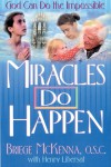 Miracles Do Happen - Briege McKenna, Henry Libersat