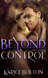 Beyond Control - Karice Bolton