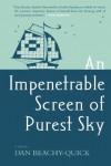 An Impenetrable Screen of Purest Sky: A Novel - Dan Beachy-Quick