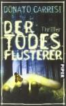 Der Todesflüsterer - Donato Carrisi, Claudia Schmitt, Christiane von Bechtolsheim