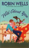 Wild about You - Robin  Wells