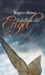 Rebellion der Engel - Brigitte Melzer