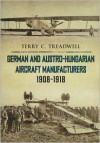 German & Austrian Aircraft of the First World War - Terry C. Treadwell