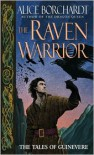 The Raven Warrior - Alice Borchardt