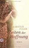Zeiten der Hoffnung: Roman (insel taschenbuch) - Karsten Flohr