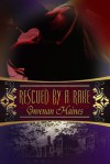 Rescued by a Rake (Rakes and Rogues #1) - Gwenan Haines