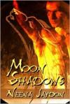Moon Shadows - Neena Jaydon
