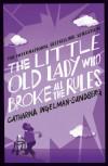 The Little Old Lady Who Broke All the Rules - 'Catharina Ingelman-Sundberg',  'Rod Bradbury'