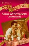 Sandra And The Scoundrel - Jacqueline Diamond